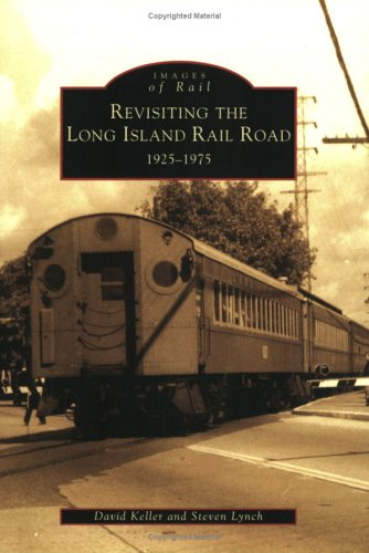 Revisiting the Long Island Rail Road, 1925-1975 (Images of Rail)