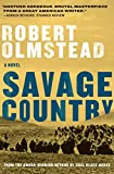 Savage Country: A Novel
