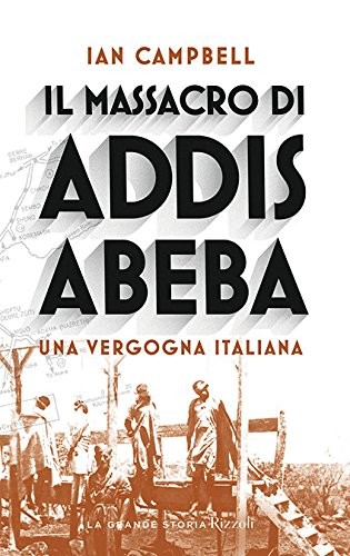 Il massacro di Addis Abeba. Una vergogna italiana