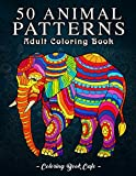 50 Animal Patterns: An Adult Coloring Book Featuring 50 Fun and Relaxing Animal Designs Including Horses, Bears, Tigers, Birds, and Many More!