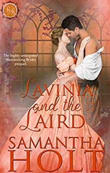 Lavinia and the Laird (Bluestocking Brides Book 1) by [Samantha Holt]