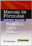 Manual de Fórmulas: Matemáticas, Física y Química