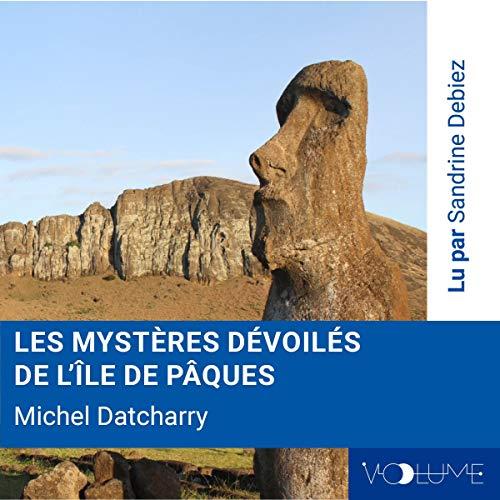Couverture de Les mystères dévoilés de l'île de Pâques