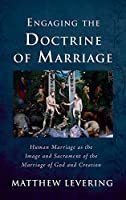 Engaging the Doctrine of Marriage (Engaging Doctrine)
