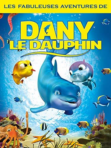 Les Fabuleuses Aventures de Dany le Dauphin