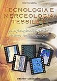 Tecnologia e merceologia tessile. Per gli Ist. tecnici e professionali. Con espansione online (Vol. 1)