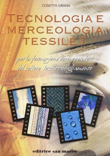 Tecnologia e merceologia tessile. Con espansione online. Per gli Ist. tecnici e professionali: 1