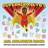 Superhero Leto's ASL Coloring Book