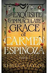 The Exquisite and Immaculate Grace of Carmen Espinoza by Rebecca Taylor (2014-05-22) Paperback