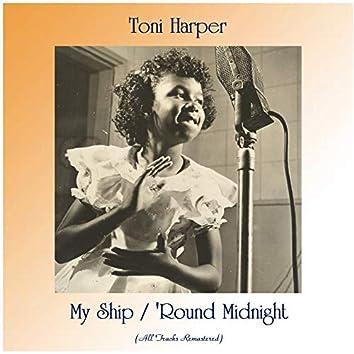 My Ship / 'Round Midnight (All Tracks Remastered)