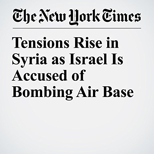 Tensions Rise in Syria as Israel Is Accused of Bombing Air Base copertina