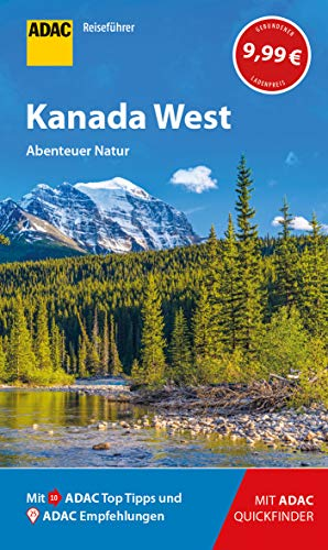 ADAC Reiseführer Kanada West: Der Kompakte mit den ADAC Top Tipps und cleveren Klappkarten