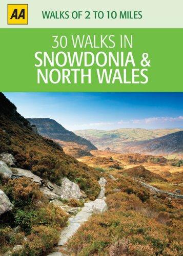 30 Walks in Snowdonia & North Wales (AA 30 Walks in)
