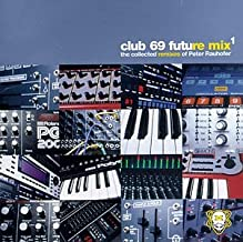 Club 69 Future Mix 1: The Collected Remixes of Peter Rauhofer