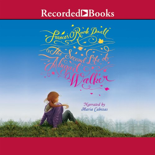 The Second Life of Abigail Walker                   By:                                                                                                                                 Frances O'Roark Dowell                               Narrated by:                                                                                                                                 Maria Cabezas                      Length: 4 hrs and 47 mins     6 ratings     Overall 3.8