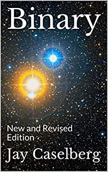 Binary: New and Revised Edition by [Jay Caselberg]