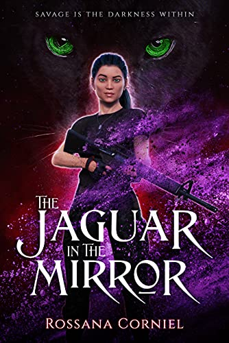 The Jaguar in the Mirror (Dark Urban Fantasy): New Adult Series: Book I