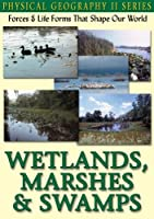 Physical Geography II: Wetlands Marshes & Swamps [DVD] [Import]