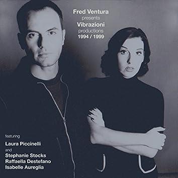 Vibrazioni Productions 1994/1999 (Fred Ventura Presents)