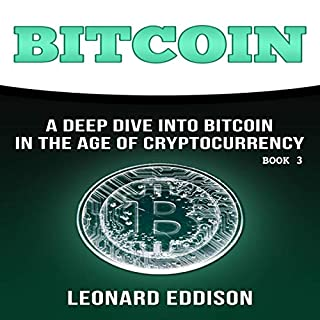 Bitcoin: A Deep Dive into Bitcoin in the Age of Cryptocurrency, Book 3 audiobook cover art
