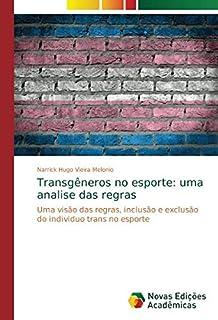 Transgêneros no esporte: uma analise das regras: Uma visão das regras, inclusão e exclusão do individuo trans no esporte
