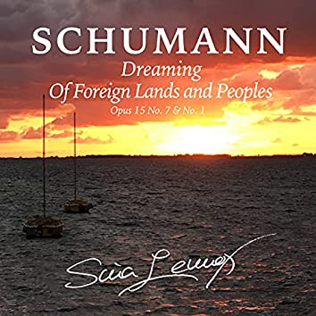 Scenes Of Childhood, Op.15: 7. Dreaming - 1. Of Foreign Lands And Peoples