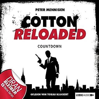Countdown     Cotton Reloaded 2              Autor:                                                                                                                                 Peter Mennigen                               Sprecher:                                                                                                                                 Tobias Kluckert                      Spieldauer: 3 Std. und 6 Min.     247 Bewertungen     Gesamt 4,2