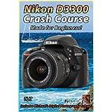 Nikon D3300 Crash Course Training Tutorial DVD | Made for Beginners!