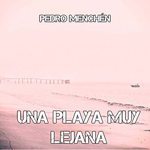 Una playa muy lejana [A Beach Far Away] audiobook cover art