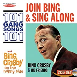 Join and Sing Along 101 Gang Songs/Bing Crosby on The Happy Side