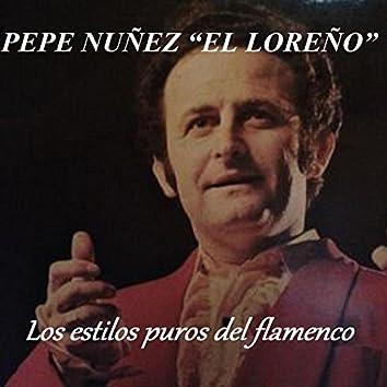 """Los Estilos Puros del Flamenco - Pepe Nuñez """"El Loreño"""""""