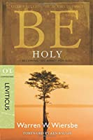 "Be Holy: Becoming ""Set Apart"" for God: OT Commentary: Leviticus (The Be Series)"