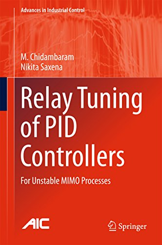 Relay Tuning of PID Controllers: For Unstable MIMO Processes (Advances in Industrial Control) (English Edition)