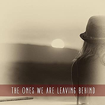 The Ones We Are Leaving Behind (with Kalin Sivov)