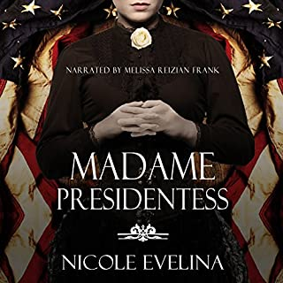 Madame Presidentess                   By:                                                                                                                                 Nicole Evelina                               Narrated by:                                                                                                                                 Melissa Reizian Frank                      Length: 12 hrs and 28 mins     1 rating     Overall 5.0