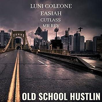 Old School Hustlin (feat. Cutlass, Mr.Rev & Easiah)
