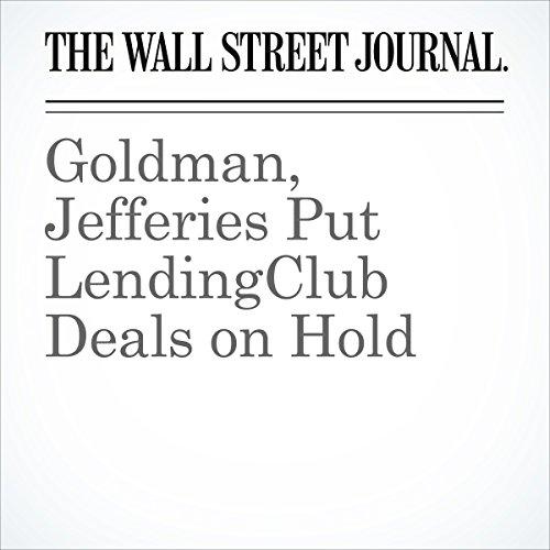 Goldman, Jefferies Put LendingClub Deals on Hold audiobook cover art