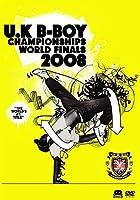UK B-BOY CHAMPIONSHIPS 2008 ~WORLD FINALS~ [DVD]