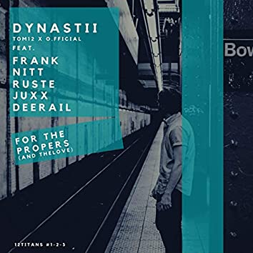 For the Proppers (And Thelove) (feat. Frank Nitt, Ruste Juxx & Dee RaiL)