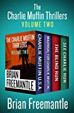 The Charlie Muffin Thrillers Volume Two: Charlie Muffin U.S.A., Madrigal for Charlie Muffin, The Blind Run, and See Charlie Run