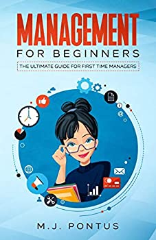Management for Beginners  The Ultimate Guide for First Time Managers