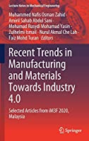 Recent Trends in Manufacturing and Materials Towards Industry 4.0: Selected Articles from iM3F 2020, Malaysia (Lecture Notes in Mechanical Engineering)