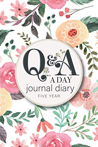 q&a a day 5-year journal diary: QUESTION AND ANSWER a Day Regarding Gratitude Prayer Family members Memories Seniors Anger Anxiety Goal setting for Daily Reflections 5 Year Diary Book