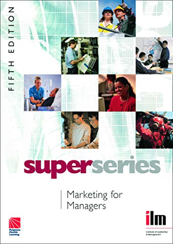 Marketing for Managers Super Series, Fifth Edition (ILM Super Series)