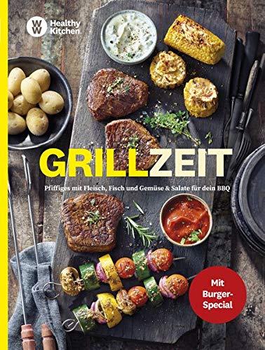 WW - Grillzeit: Pfiffige Grill-Rezepte mit Fleisch, Fisch, Gemüse & herzhafte Salate für dein BBQ