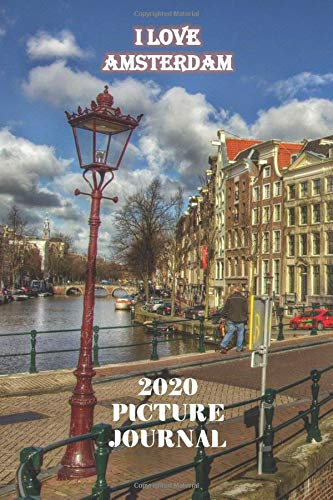 I Love Amsterdam: 2020 Picture Journal Exclusive on Amazon 52 color pictures 52 weeks