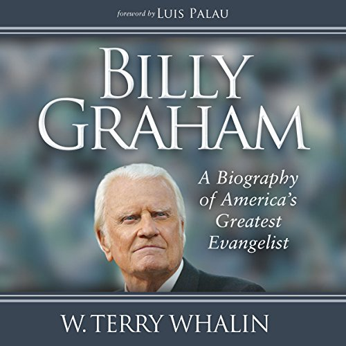 Billy Graham: A Biography of America's Greatest Evangelist audiobook cover art