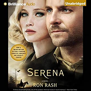 Serena                   By:                                                                                                                                 Ron Rash                               Narrated by:                                                                                                                                 Phil Gigante                      Length: 11 hrs and 22 mins     807 ratings     Overall 3.6