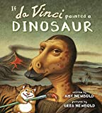 Image of If da Vinci Painted a Dinosaur (The Reimagined Masterpiece Series)