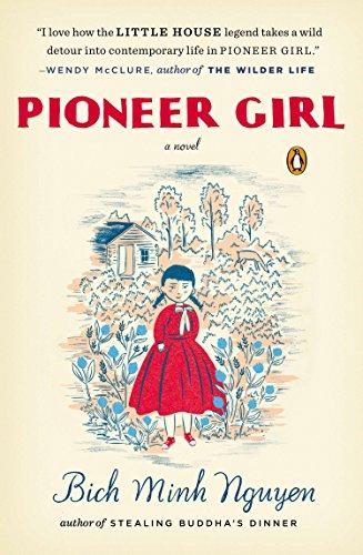 Pioneer Girl: A Novel